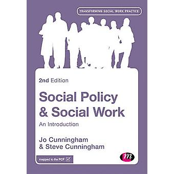 Social Policy and Social Work An Introduction by Cunningham & Jo