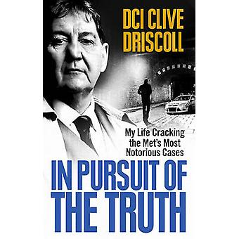 In Pursuit of the Truth by Clive Driscoll