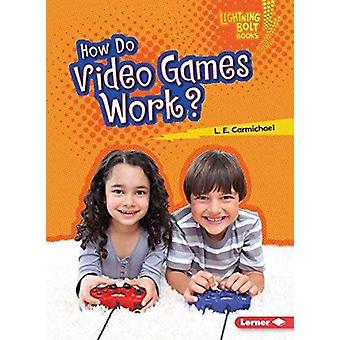 How Do Video Games Work by Lee Carmichael