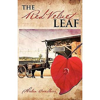 The Red Velvet Leaf by Breedlove & Helen