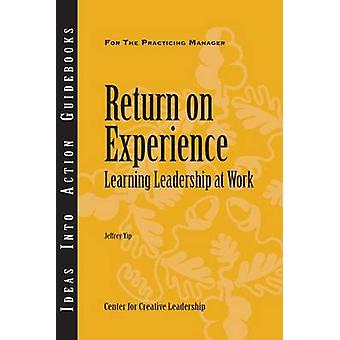 Return on Experience Learning Leadership at Work by Yip & Jeffrey