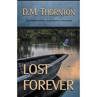 Lost Forever by Thornton & D.M.