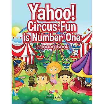 Yahoo Circus Fun is Number One Coloring Book by Kreative Kids