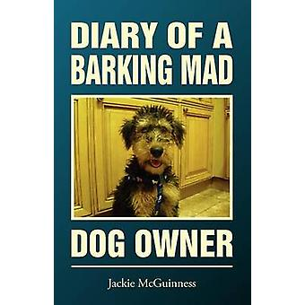 Diary of a Barking Mad Dog Owner by McGuinness & Jackie