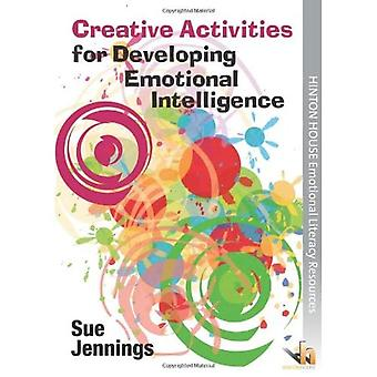 Creative Activities for Developing Emotional Intelligence: Arts & Drama Activities to Help Young People Understand & Express� Emotions