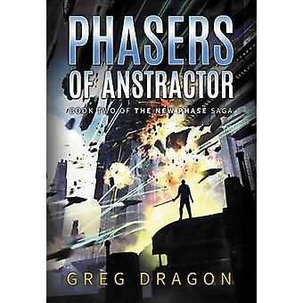 Phasers of Anstractor by Dragon & Greg