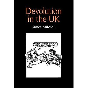 Devolution in the UK by Mitchell & James