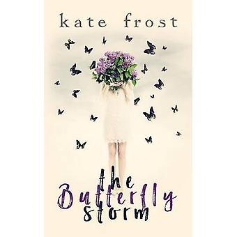 The Butterfly Storm The Butterfly Storm Book 1 by Frost & Kate