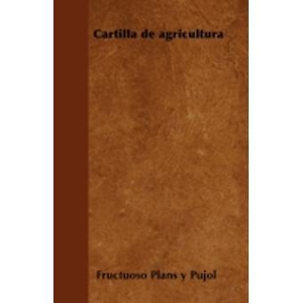 Cartilla de agricultura by Pujol & Fructuoso Plans y