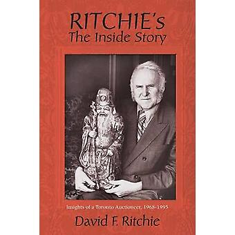 Ritchies The Inside Story Insights of a Toronto Auctioneer 19681995 by Ritchie & David F.