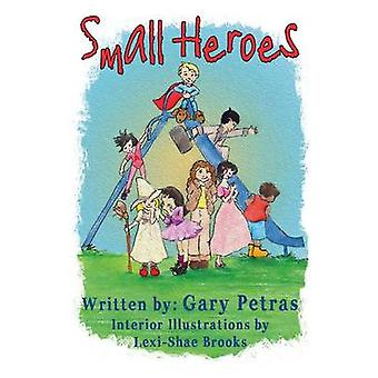 Small Heroes by Petras & Gary