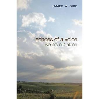 Echoes of a Voice by Sire & James W.