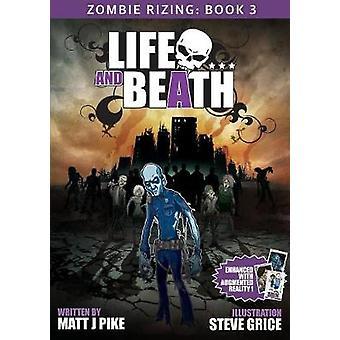 Life and Beath by Pike & Matt J