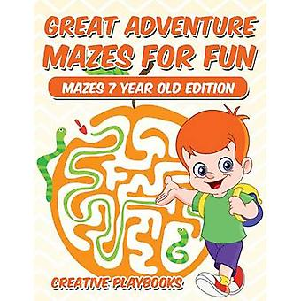 Great Adventure Mazes for Fun Mazes 7 Year Old Edition by Creative Playbooks