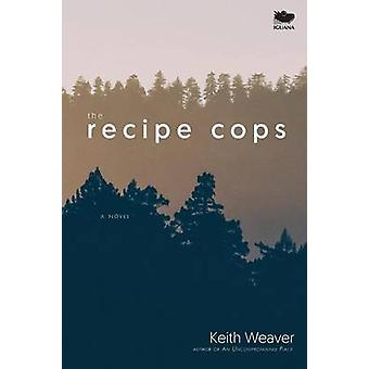 The Recipe Cops by Weaver & Keith