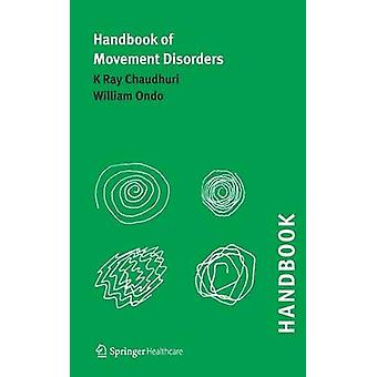 Handbook of Movement Disorders by Chaudhuri & K Ray