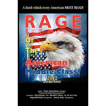Rage of the American Middle Class 2012 and Beyond by Peroustianis & Anastasios A.