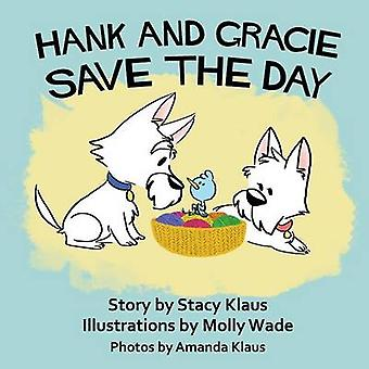 Hank and Gracie Save the Day by Klaus & Stacy