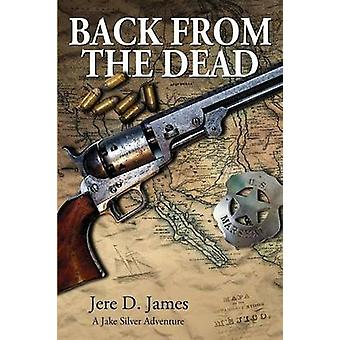 Back from the Dead by James & Jere D.