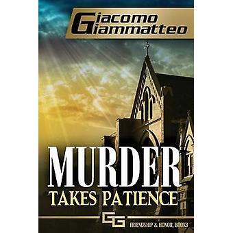 Murder Takes Patience A Frankie Donovan Mystery by Giammatteo & Giacomo