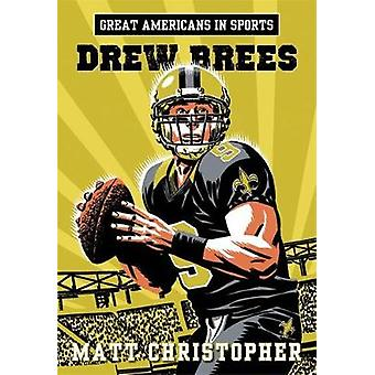 Great Americans in Sports Drew Brees by Christopher & Matt