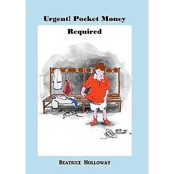 Urgent Pocket Money Required by Holloway & Beatrice