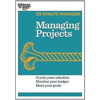 Managing Projects HBR 20Minute Manager Series by Harvard Business Review