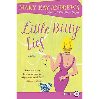 Little Bitty Lies by Mary Kay Andrews - 9780061980022 Book