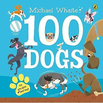 100 Dogs by Michael Whaite - 9780241349816 Book