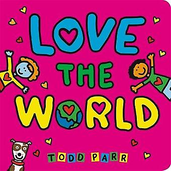 Love the World by Todd Parr - 9780316457163 Book