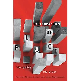 Cartographies of Place - Navigating the Urban by Michael Darroch - Jan