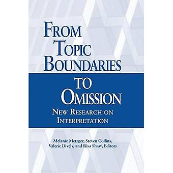 From Topic Boundaries to Omission - New Research on Interpretation by