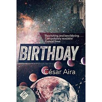 Birthday by Cesar Aira - 9781911508403 Book