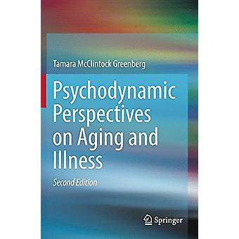 Psychodynamic Perspectives on Aging and Illness by Tamara McClintock