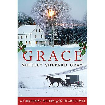 Grace - A Christmas Sisters of the Heart Novel by Shelley Shepard Gray