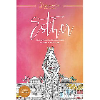 Esther - Finding Yourself in Times of Trouble by Eugene H Peterson - 9