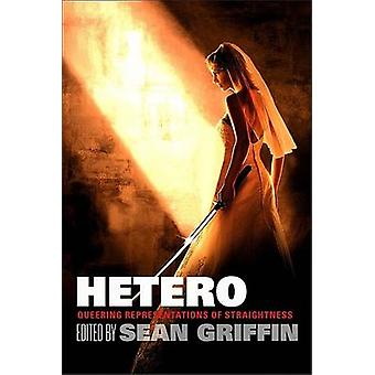 Hetero - Queering Representations of Straightness by Sean Griffin - 97