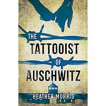 De Tattooist van Auschwitz - de hartverscheurende en onvergetelijke inte