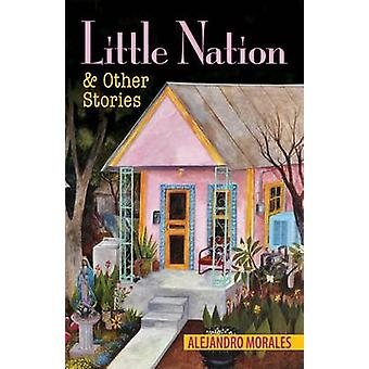 Little Nation and Other Stories by Alejandro Morales - 9781558858015