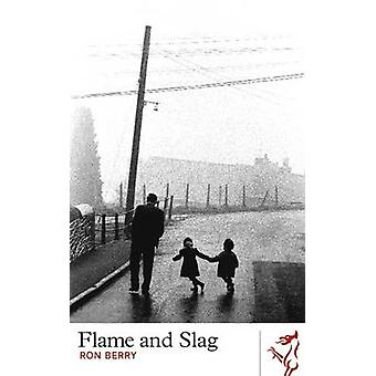 Flame and Slag by Ron Berry