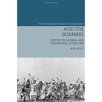 Affective Disorders - Emotion in Colonial and Postcolonial Literature