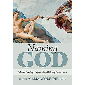 Naming God - Selected Readings Representing Differing Perspectives by