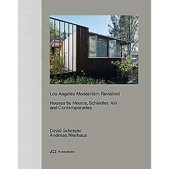 Los Angeles modernismi revisited - talot Neutra - Schindler Ain ja