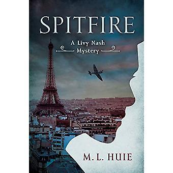 Spitfire - A Livy Nash Mystery by M. L. Huie - 9781643852454 Book