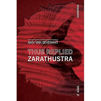 Thus replied Zarathustra by Ann Van Sevenant - 9788869772252 Book