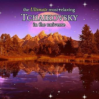 Ultimate Most Relaxing Tchaikovsky in the Universe - The Ultimate Most Relaxing Tchaikovsky in the Universe [CD] USA import