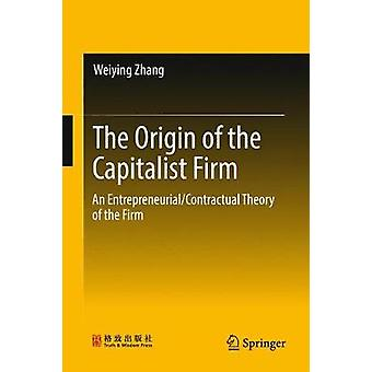 The Origin of the Capitalist Firm by Zhang & Weiying
