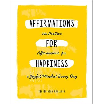 Affirmations for Happiness by Roualdes & Kelsey Aida