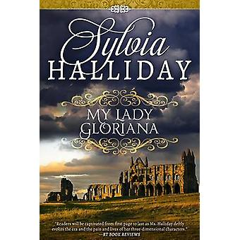 My Lady Gloriana by Sylvia Halliday - 9781626818767 Book