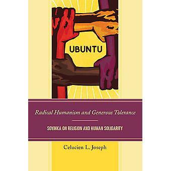 Humanismo Radical e Tolerância Generosa - Soyinka sobre Religião e Huma